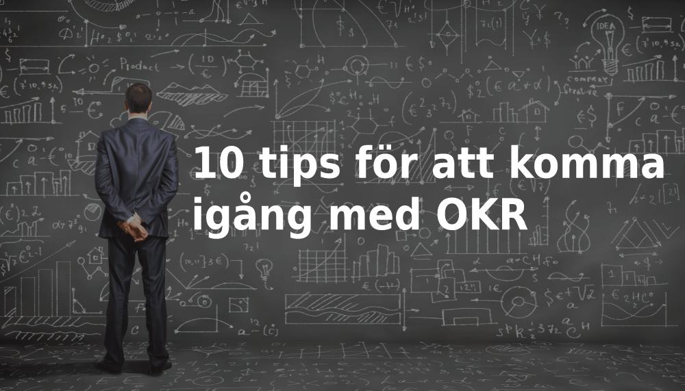 10 tips för att komma igång med OKR