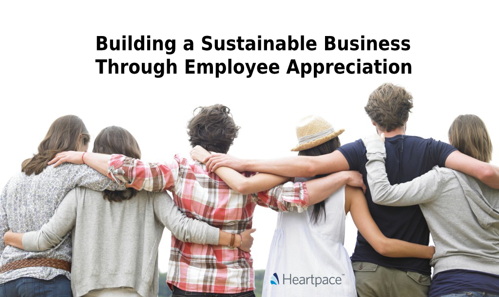 Building a Sustainable Business Through Employee Appreciation