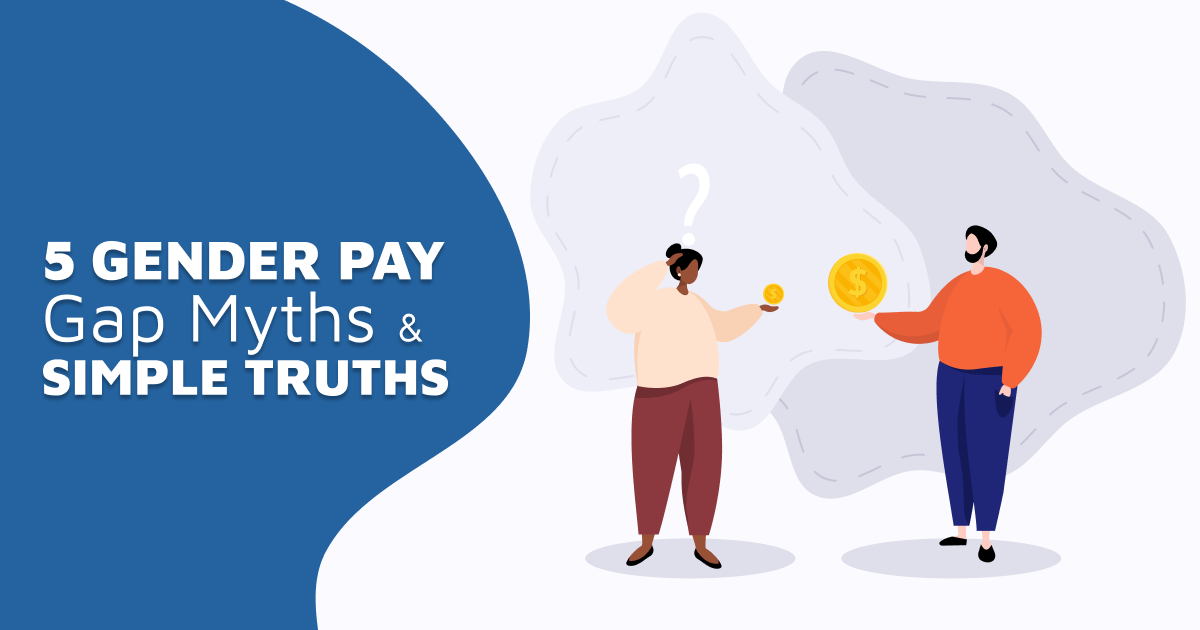 Gender Pay Gap Myths and Simple Truths