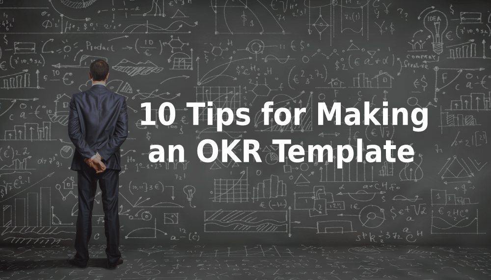 10 Tips for Making an OKR Template