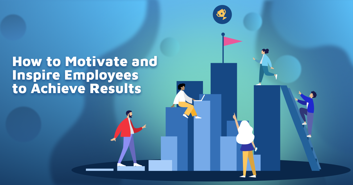 Motivate and Inspire Employees