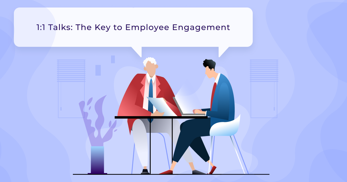 1:1 Talks: The Key to Employee Engagement