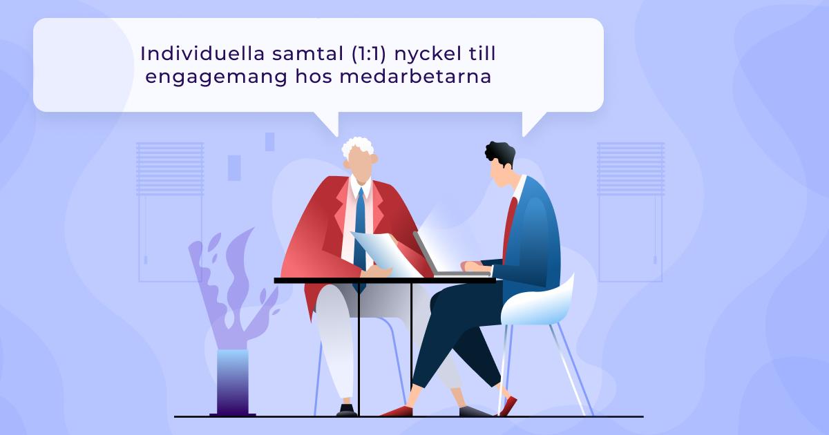 Individuella samtal (1:1) nyckel till engagemang hos medarbetarna