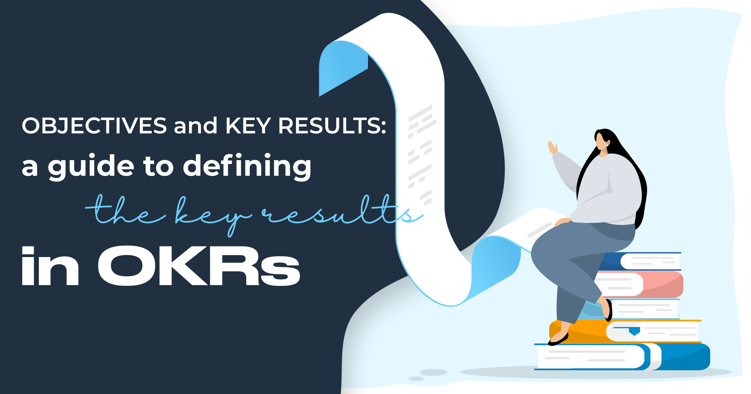 Objectives and Key Results: A Guide to Defining the Key Results in OKRs