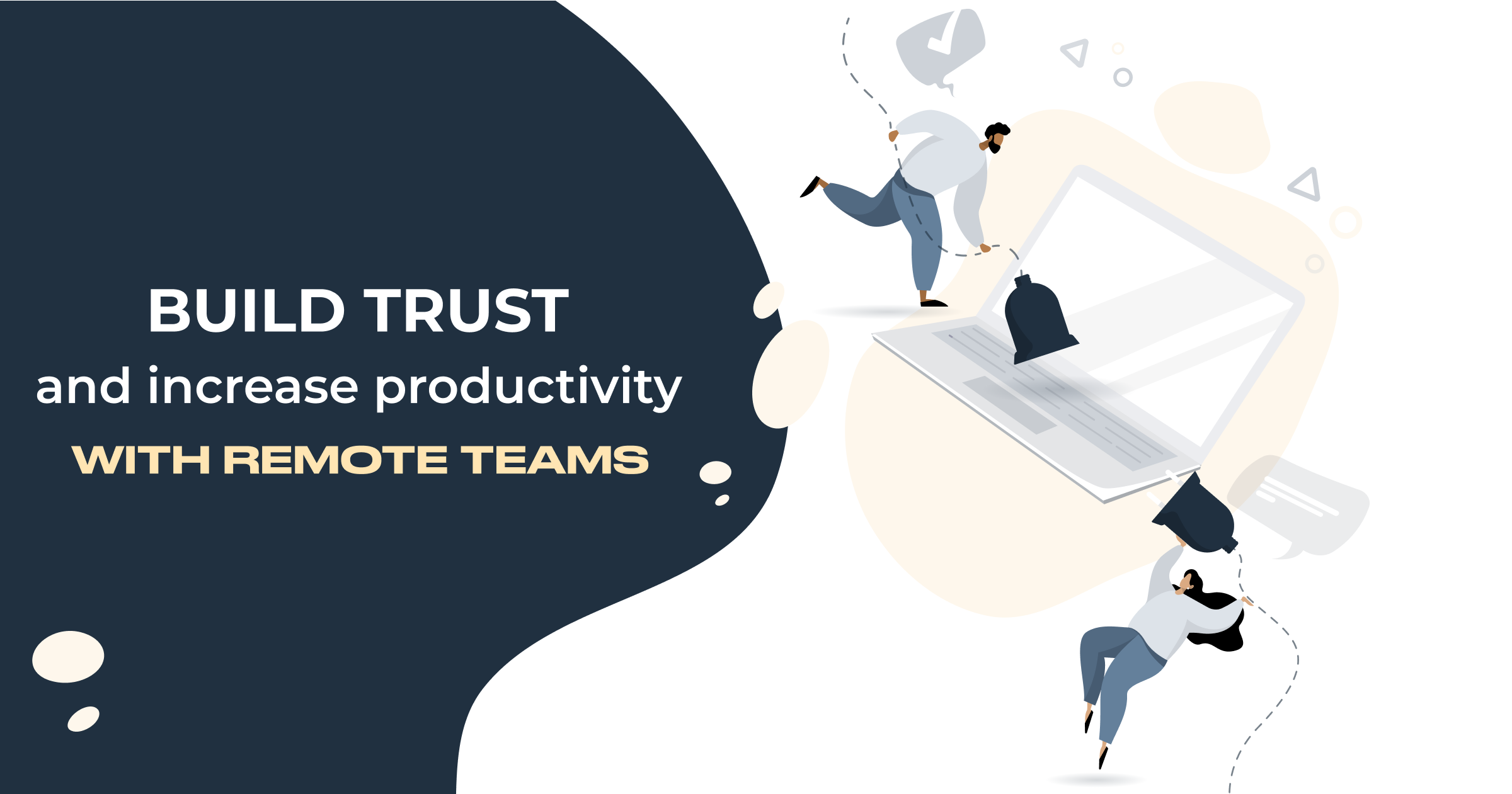 Build trust and increase productivity with remote teams