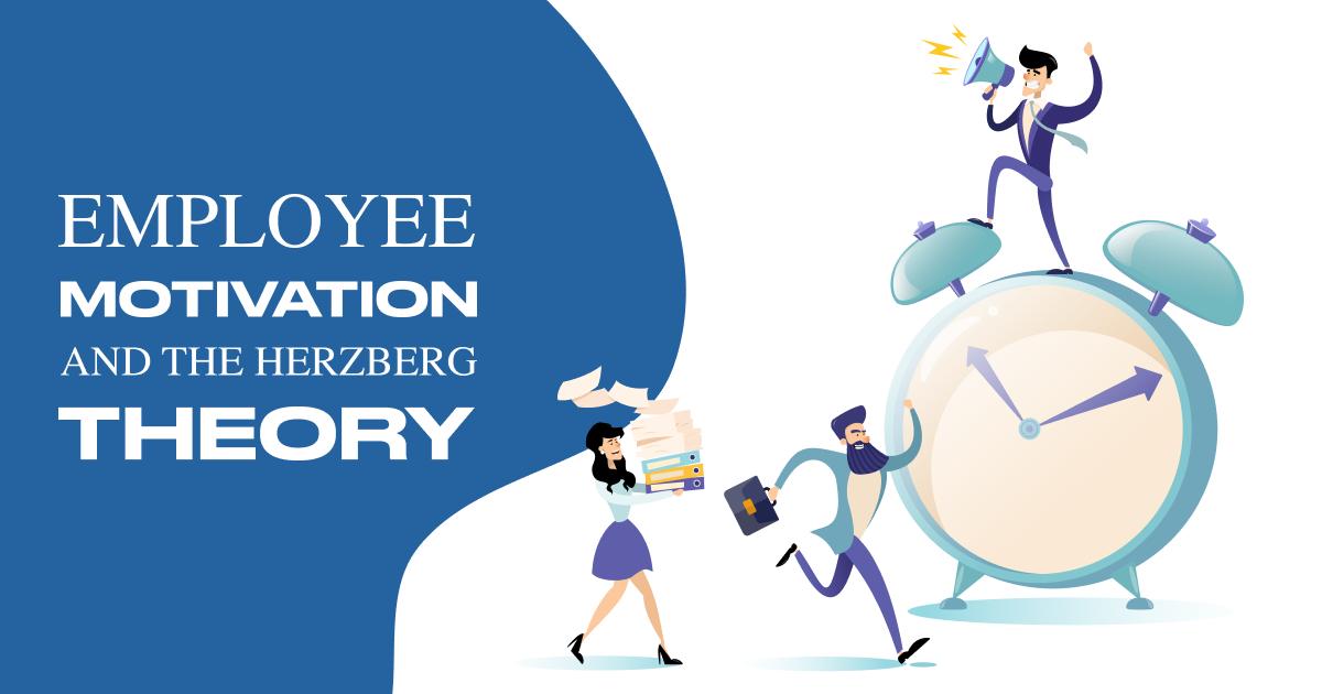 Employee Motivation and the Herzberg Theory