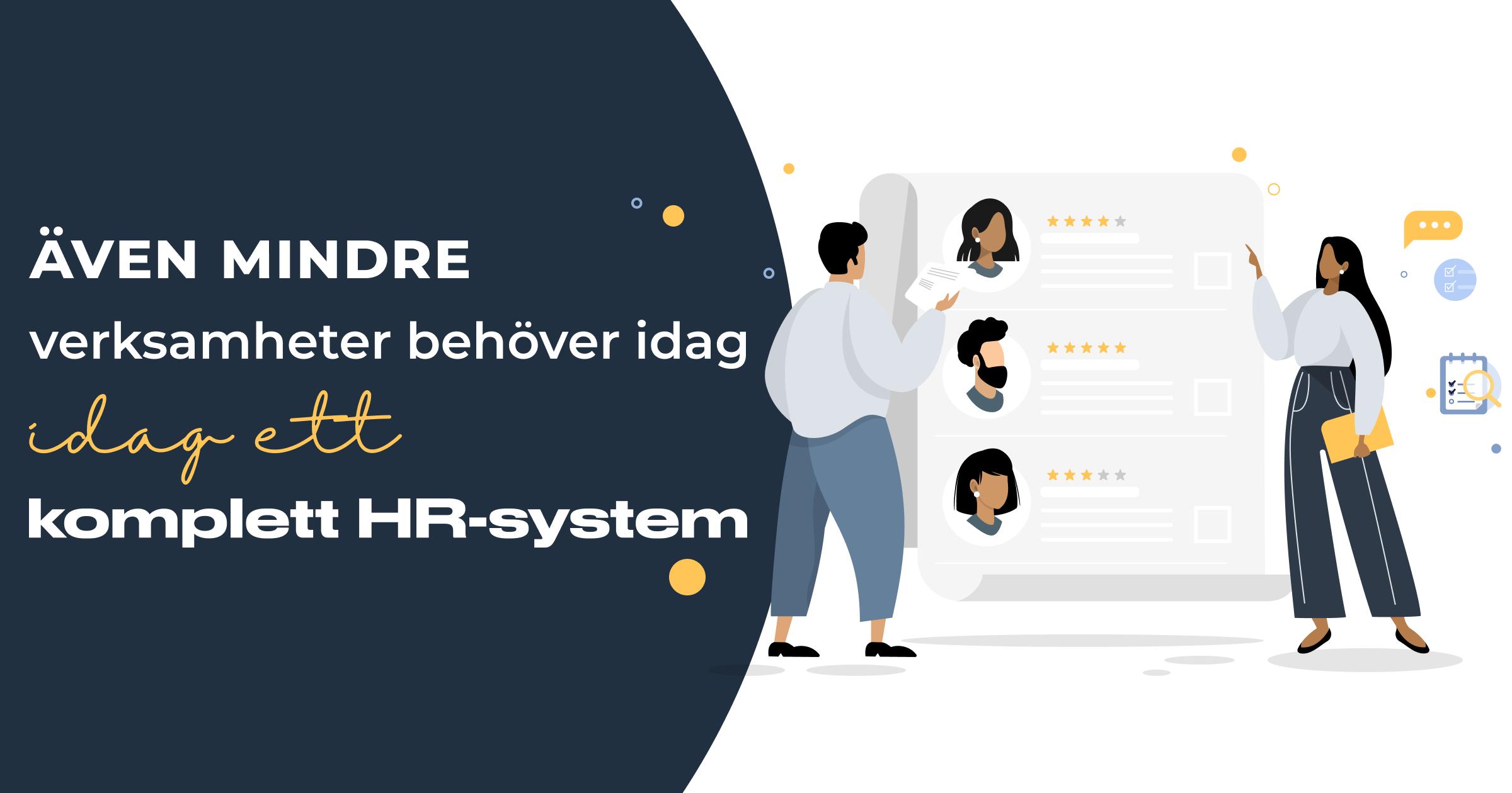 Även mindre verksamheter behöver idag ett komplett HR-system