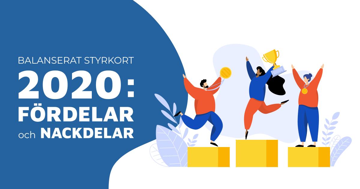 Balanserat styrkort 2020: Fördelar och nackdelar