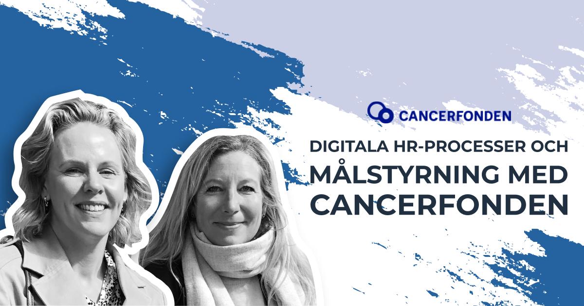 Digitala HR-processer och målstyrning med Cancerfonden